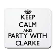 Keep calm and Party with Clarke Mousepad