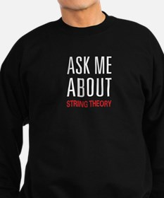 Ask Me About String Theory Sweatshirt