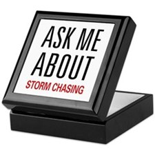 Ask Me About Storm Chasing Keepsake Box