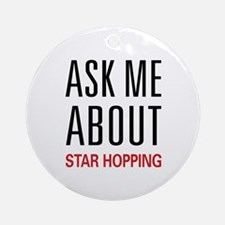 Ask Me About Star Hopping Ornament (Round)