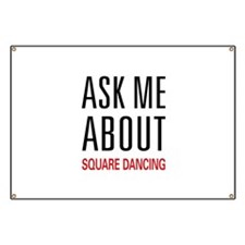 Ask Me About Square Dancing Banner