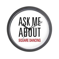 Ask Me About Square Dancing Wall Clock