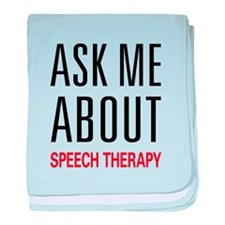 Ask Me About Speech Therapy baby blanket