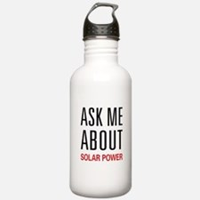 Ask Me About Solar Power Water Bottle