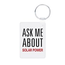 Ask Me About Solar Power Keychains