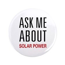 """Ask Me About Solar Power 3.5"""" Button (100 pack)"""