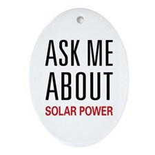 Ask Me About Solar Power Oval Ornament