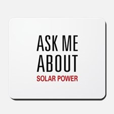 Ask Me About Solar Power Mousepad