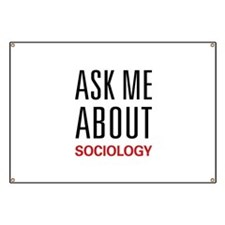 Ask Me About Sociology Banner