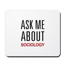 Ask Me About Sociology Mousepad