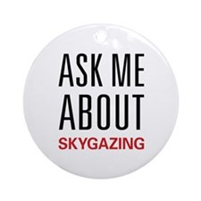 Ask Me About Skygazing Ornament (Round)