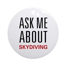 Ask Me Skydiving Ornament (Round)