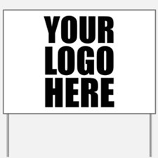 Your Logo Here Personalize It! Yard Sign