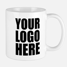 Your Logo Here Personalize It! Mugs