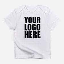 Your Logo Here Personalize It! Infant T-Shirt