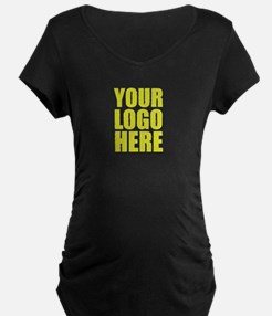 Your Logo Here Personalize It! Maternity T-Shirt