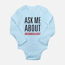 Ask Me About Seismology Long Sleeve Infant Bodysui