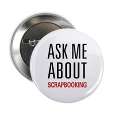 "Ask Me Scrapbooking 2.25"" Button"
