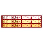 Democrats Raise Taxes Bumper Sticker
