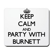 Keep calm and Party with Burnett Mousepad