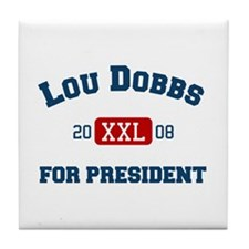 Lou Dobbs for president Tile Coaster