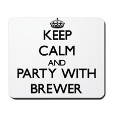 Keep calm and Party with Brewer Mousepad