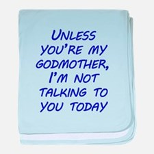 Unless Youre My Godmother baby blanket