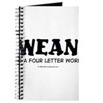 Wean is a four letter word Journal