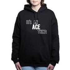 Its An Ace Thing Women's Hooded Sweatshirt