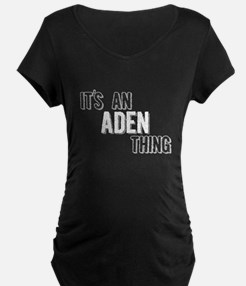Its An Aden Thing Maternity T-Shirt