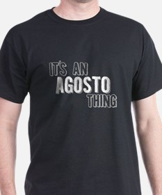 Its An Agosto Thing T-Shirt