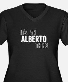 Its An Alberto Thing Plus Size T-Shirt