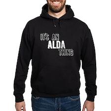 Its An Alda Thing Hoodie