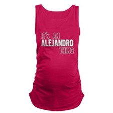 Its An Alejandro Thing Maternity Tank Top