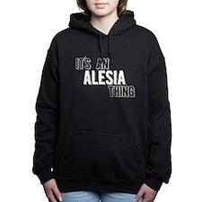 Its An Alesia Thing Women's Hooded Sweatshirt