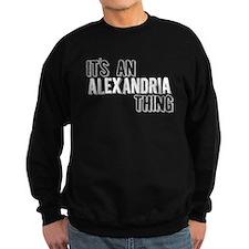 Its An Alexandria Thing Sweatshirt