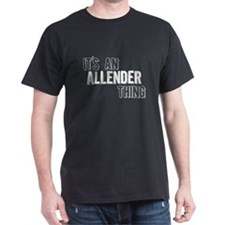 Its An Allender Thing T-Shirt