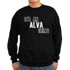 Its An Alva Thing Sweatshirt