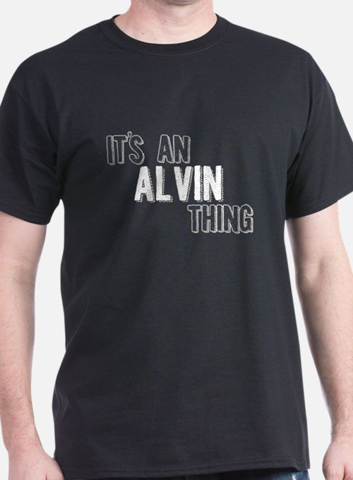 Its An Alvin Thing T-Shirt