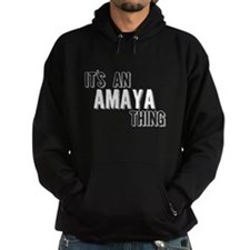 Its An Amaya Thing Hoodie
