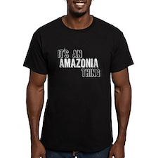 Its An Amazonia Thing T-Shirt