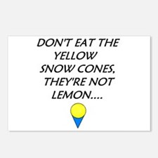 DON'T EAT YELLOW SNOWCONES FUNNY Postcards (Packag
