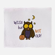 Wise But Not Old! Throw Blanket