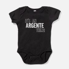 Its An Argente Thing Baby Bodysuit