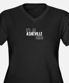 Its An Asheville Thing Plus Size T-Shirt