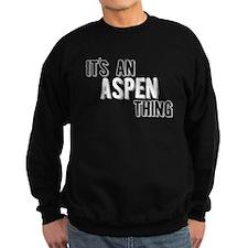 Its An Aspen Thing Sweatshirt