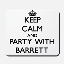 Keep calm and Party with Barrett Mousepad