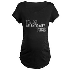 Its An Atlantic City Thing Maternity T-Shirt