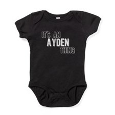Its An Ayden Thing Baby Bodysuit