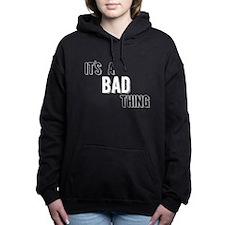 Its A Bad Thing Women's Hooded Sweatshirt